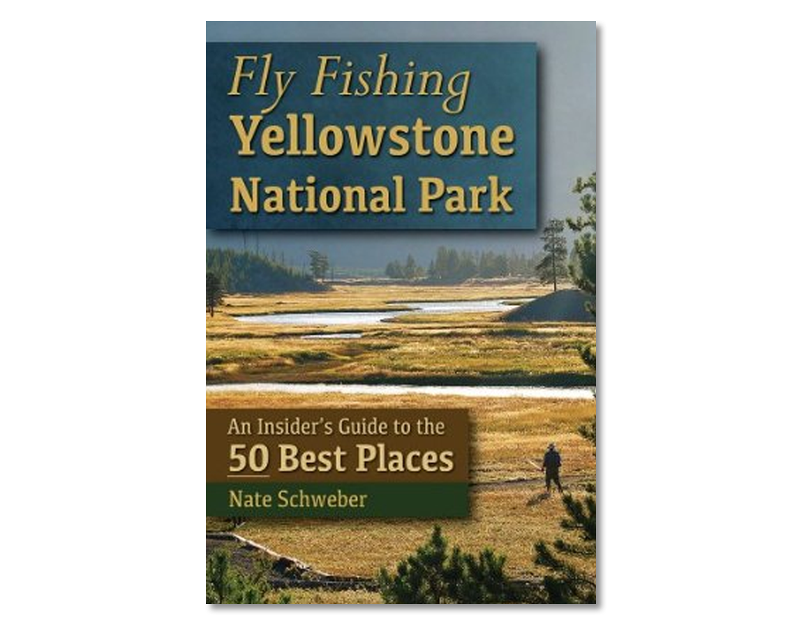Review: Fly Fishing Yellowstone National Park: An Insider's Guide to the 50 Best Places
