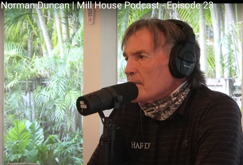Norman Duncan: Mill House Podcast – Episode 23